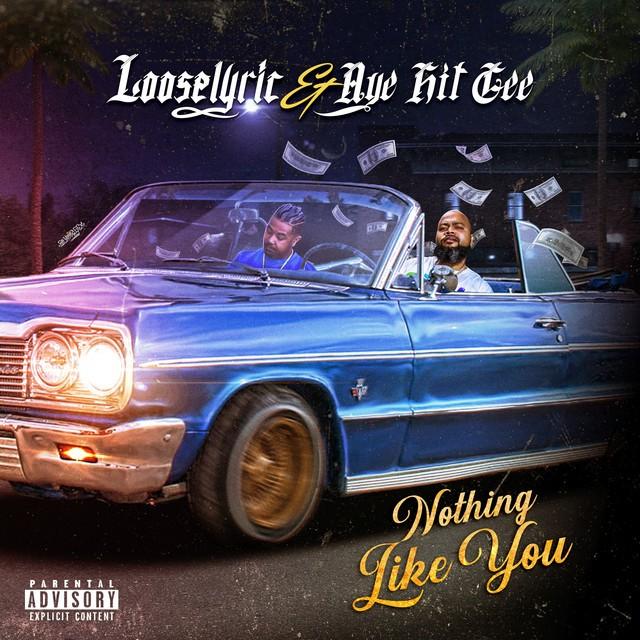 Aye Hit Gee & Looselyric - Nothing Like You