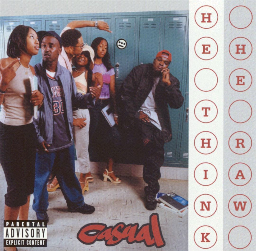 Casual - He Think He Raw (Front)