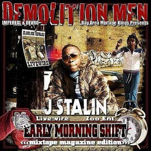 J Stalin - Demolition Men Presents Early Morning Shift (Mixtape Magazine Edition)