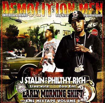 J Stalin & Philthy Rich - Demolition Men Presents The Early Morning Shift Ems Mixtape Volume 3