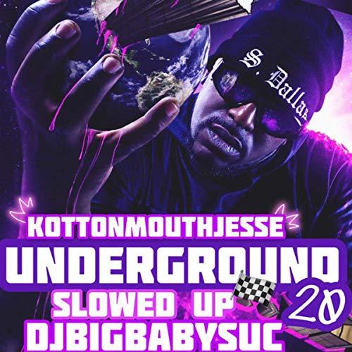 Kottonmouth Jesse - Underground20 SlowedChopped