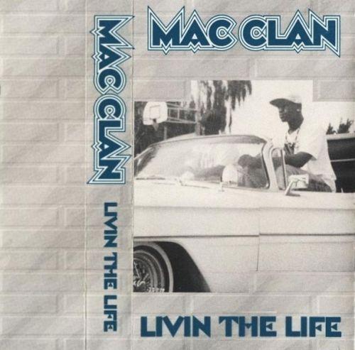 Mac Clan Livin The Life