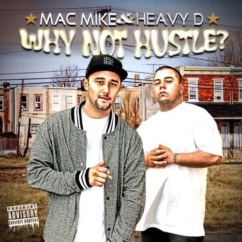 Mac Mike Heavy D Why Not Hustle