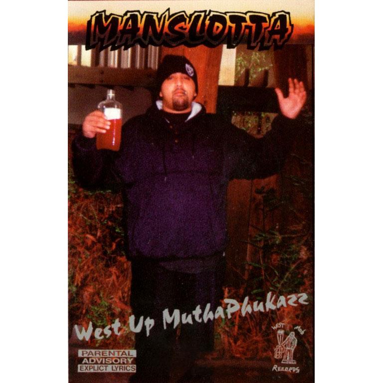 Manslotta - West Up Muthaphukazz