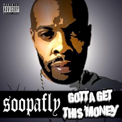 Soopafly - Gotta Get This Money